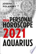 Aquarius 2021: Your Personal Horoscope