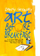 Art Before Breakfast [Pdf/ePub] eBook