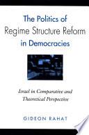 Politics Of Regime Structure Reform In Democracies The
