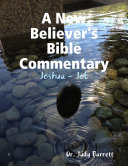 A New Believer s Bible Commentary  Joshua   Job