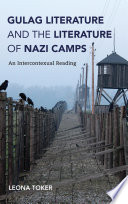 Gulag Literature and the Literature of Nazi Camps Book PDF