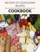 365 Days Of Clean Eating Recipes Cookbook