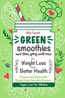 Green Smoothies for Weight Loss and Better Health