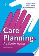 """Care Planning: A guide for nurses"" by Benita Wilson, Andrea Woollands, David Barrett"