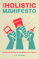 The Holistic Manifesto: Centre-Left Policies for the Twenty-First Century