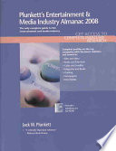 """Plunkett's Entertainment & Media Industry Almanac 2008: The Only Comprehensive Guide to the Entertainment & Media Industry"" by Jack W. Plunkett"