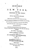 A History of New York, from the Beginnimg of the World to the End of the Dutch Dynasty