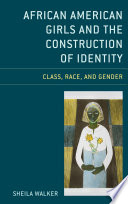 African American Girls and the Construction of Identity