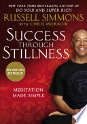"""Success Through Stillness: Meditation Made Simple"" by Russell Simmons, Chris Morrow"