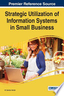 Strategic Utilization of Information Systems in Small Business