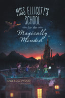 Miss Ellicott's School for the Magically Minded Book