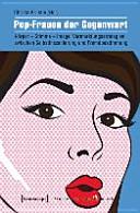 Pop-Frauen der Gegenwart: Körper - Stimme - Image. ...