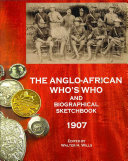 The Anglo African Who S Who And Biographical Sketchbook 1907