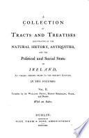 A Collection of Tracts and Treatises Illustrative of the Natural History  Antiquities  and the Political and Social State of Ireland  Petty  Sir W  The political anatomy of Ireland     To which is added Verbum sapienti     London  1691  Berkeley  G  The querist     Dublin  1752  Berkeley  G  A word to the wise     Dublin  1752   Prior  T   A list of the absentees of Ireland  and the yearly value of their estates and incomes spent abroad     The second edition     Dublin  1729   Prior  T   A list of the absentees of Ireland  and an estimate of the
