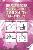 The Essentials of Material Science and Technology for Engineers