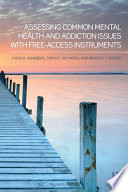 Assessing Common Mental Health And Addiction Issues With Free Access Instruments Book PDF