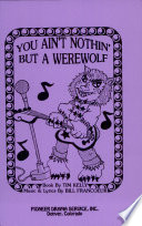 You Ain't Nothin' But a Werewolf by Tim J. Kelly PDF