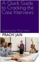 A Quick Guide to Cracking the Case Interviews