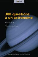 300 questions à un astronome