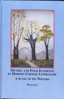 Mythic and Folk Elements in Modern Chinese Literature