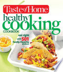 Taste of Home Healthy Cooking Cookbook  : Eat right with 350 family favorite dishes!