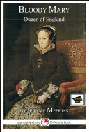 Bloody Mary: Queen of England