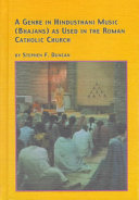 A Genre in Hindusthani Music  bhajans  as Used in the Roman Catholic Church