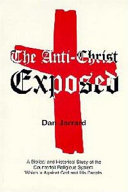 The Anti-christ Exposed: A Biblical and Historical Study of the Counterfeit Religious System Which is Against God and His People Pdf/ePub eBook