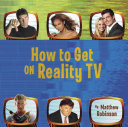 How to Get on Reality TV Book
