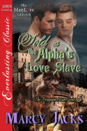 Sold as the Alpha's Love Slave [The Pregnant Mate Series 5]