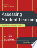 """""""Assessing Student Learning: A Common Sense Guide"""" by Linda Suskie, Trudy W. Banta"""