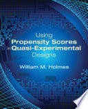 Using Propensity Scores in Quasi Experimental Designs Book
