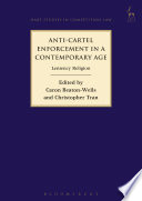 Anti Cartel Enforcement in a Contemporary Age