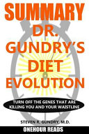 Summary of Dr  Gundry s Diet Evolution