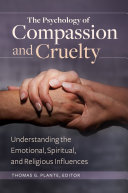 The Psychology of Compassion and Cruelty: Understanding the Emotional, Spiritual, and Religious Influences Pdf/ePub eBook