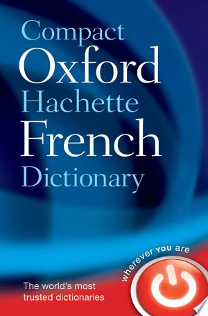 [pdf - epub] Compact Oxford-Hachette French Dictionary - Read eBooks Online