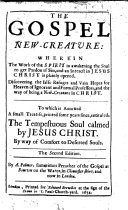 Pdf The Gospel New-Creature ... To which is Annexed ... The Tempestuous Soul Calmed by Jesus Christ ... The Second Edition