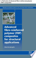 Advanced fibre reinforced polymer  FRP  composites for structural applications Book