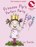 Little Red Robin 11: Princess Pip's Perfect Party