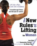 """The New Rules of Lifting for Women: Lift Like a Man, Look Like a Goddess"" by Lou Schuler, Cassandra E. Forsythe, Alwyn Cosgrove"