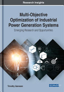 Multi Objective Optimization of Industrial Power Generation Systems  Emerging Research and Opportunities
