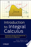 Introduction to Integral Calculus  : Systematic Studies with Engineering Applications for Beginners