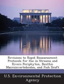 Revisions to Rapid Bioassessment Protocols for Use in Streams and Rivers Periphyton  Benthic MacRoinvertebrates  and Fish Draft