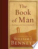 The Book of Man, Readings on the Path to Manhood by William J. Bennett PDF