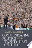 Communicating Politics in the Twenty First Century