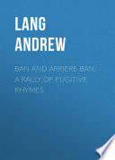 Ban and Arriere Ban  A Rally of Fugitive Rhymes