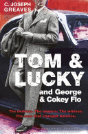 Tom   Lucky  and George   Cokey Flo