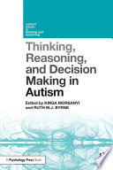 Thinking  Reasoning  and Decision Making in Autism