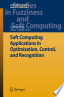 Soft Computing Applications in Optimization, Control, and Recognition