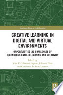 Creative Learning in Digital and Virtual Environments